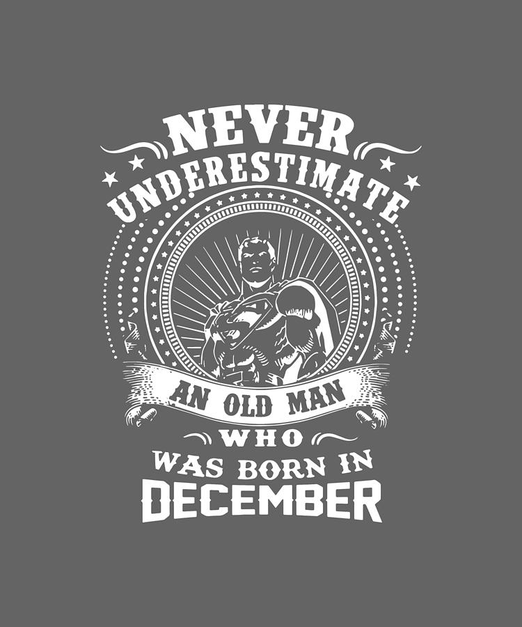 Never Underestimate an Old Man Born In December Black Birthday Greeting Card