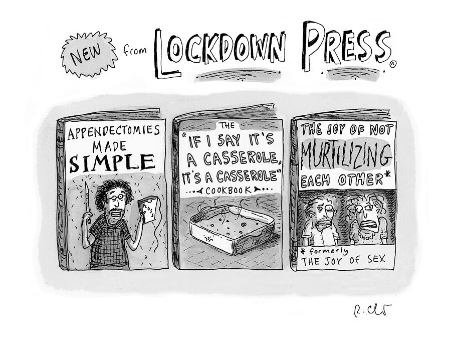 New From Lockdown Press Drawing by Roz Chast