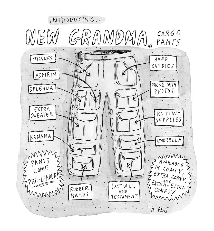 New Grandma Cargo Pants Drawing by Roz Chast