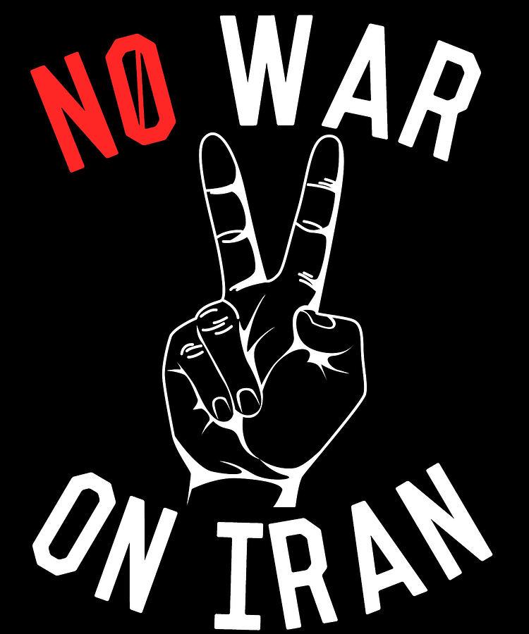 Middle East Digital Art - No War on Iran by Flippin Sweet Gear