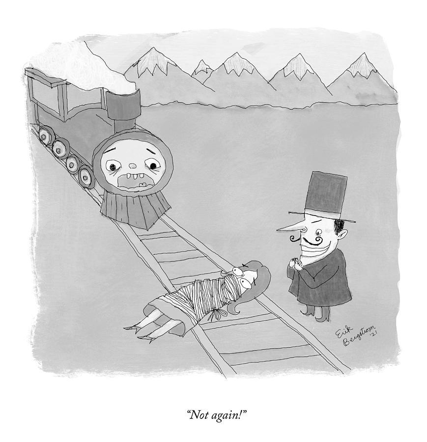 Not Again Drawing by Erik Bergstrom