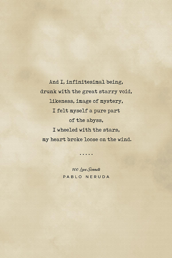 Pablo Neruda Quote 03 - Typewriter Quote On Old Paper - Literary Poster - Book Lover Gifts Mixed Media