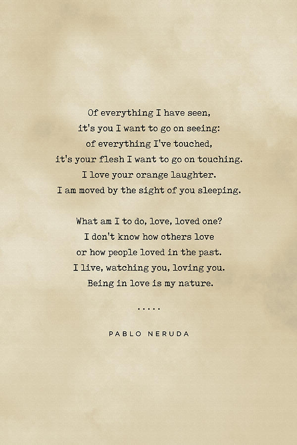 Pablo Neruda Quote On Love 04 - Typewriter Quote On Old Paper - Literary Poster - Book Lover Gifts Mixed Media