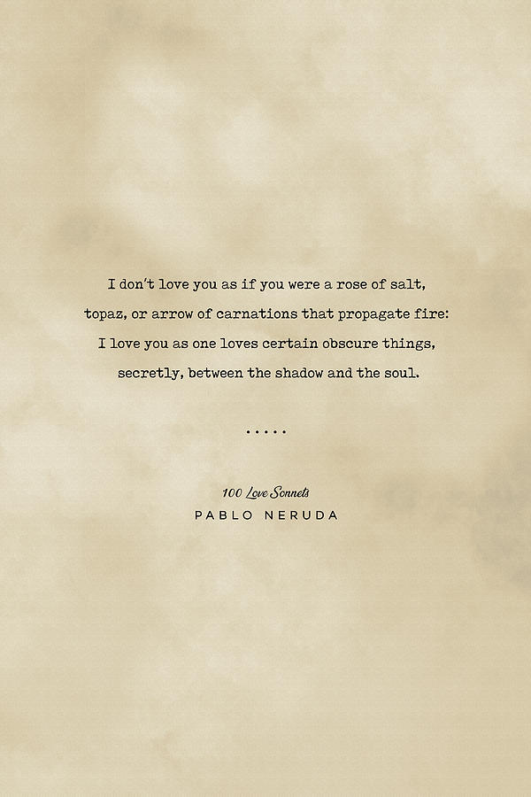 Pablo Neruda Quote On Love 05 - Typewriter Quote On Old Paper - Literary Poster - Book Lover Gifts Mixed Media