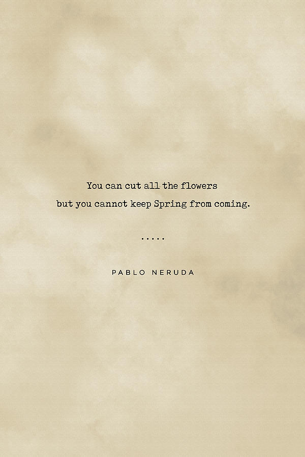 Pablo Neruda Quote On Love 06 - Typewriter Quote On Old Paper - Literary Poster - Book Lover Gifts Mixed Media