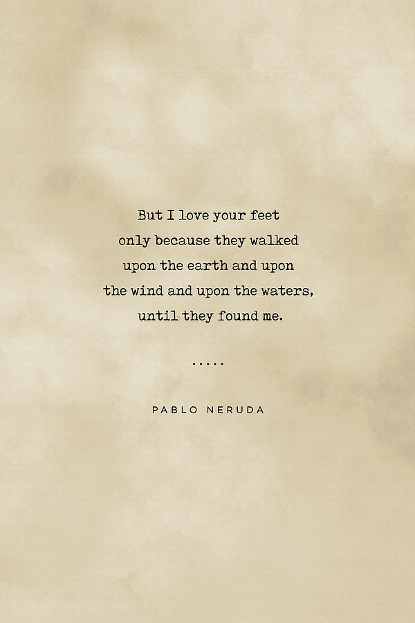 Pablo Neruda Quote On Love 07 - Typewriter Quote On Old Paper - Literary Poster - Book Lover Gifts Mixed Media