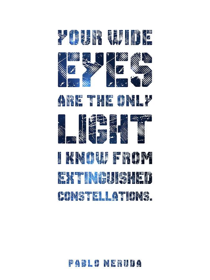 Pablo Neruda Quote - Typographic Print 02 - Love, Poetry Mixed Media