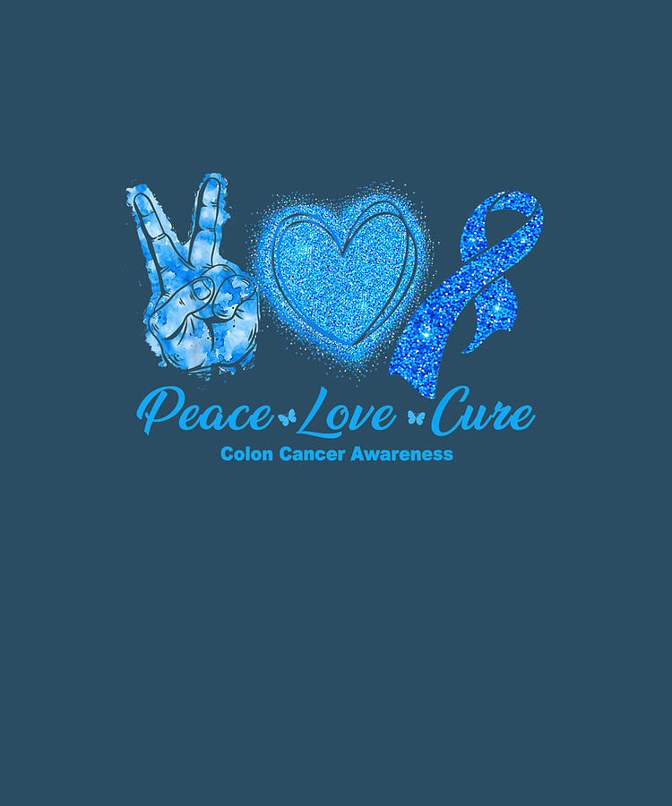 Peace Love Cure Dark Blue Ribbon Colon Cancer Awareness Gift T Shirt Digital Art By Julie Hurst