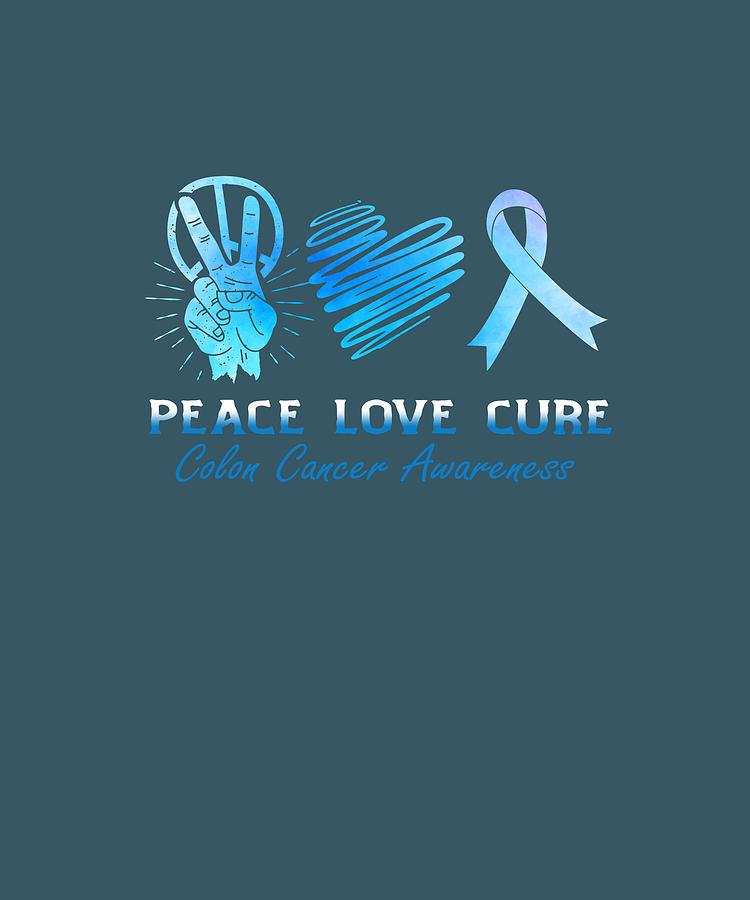 Peace Love Cure Dark Blue Ribbon Colon Cancer Awareness Gift Tshirt Digital Art By Felix