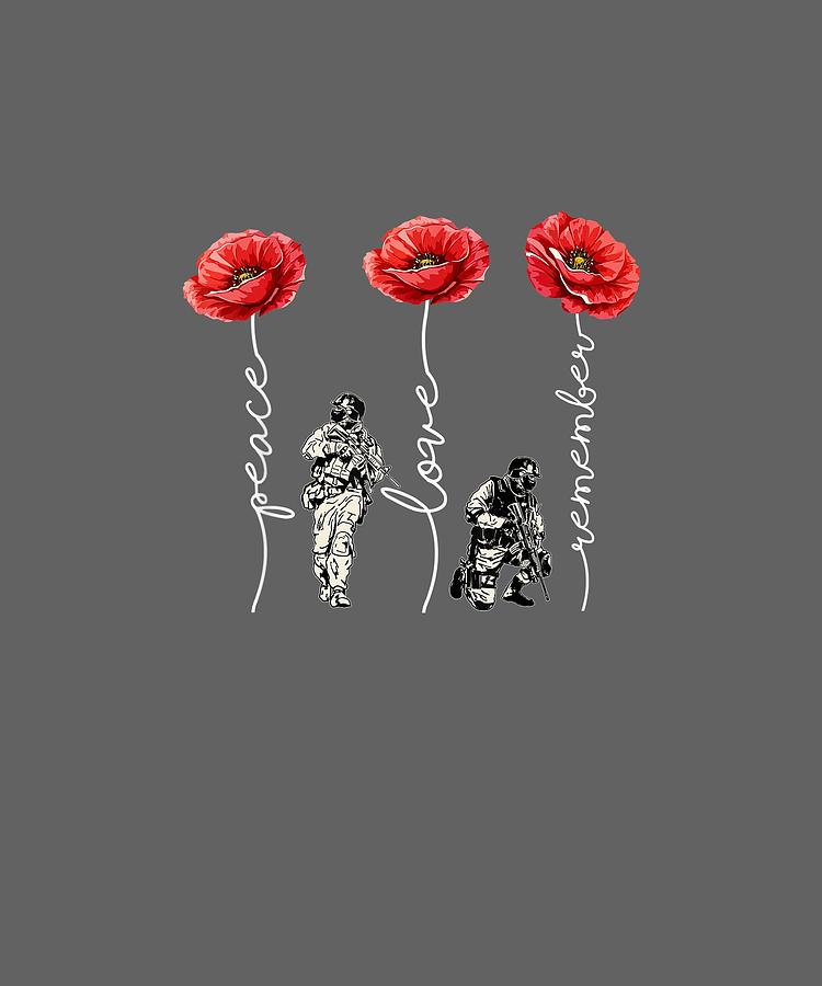 Peace Love Remember Poppy Flower Veteran Day Tshirt Digital Art By