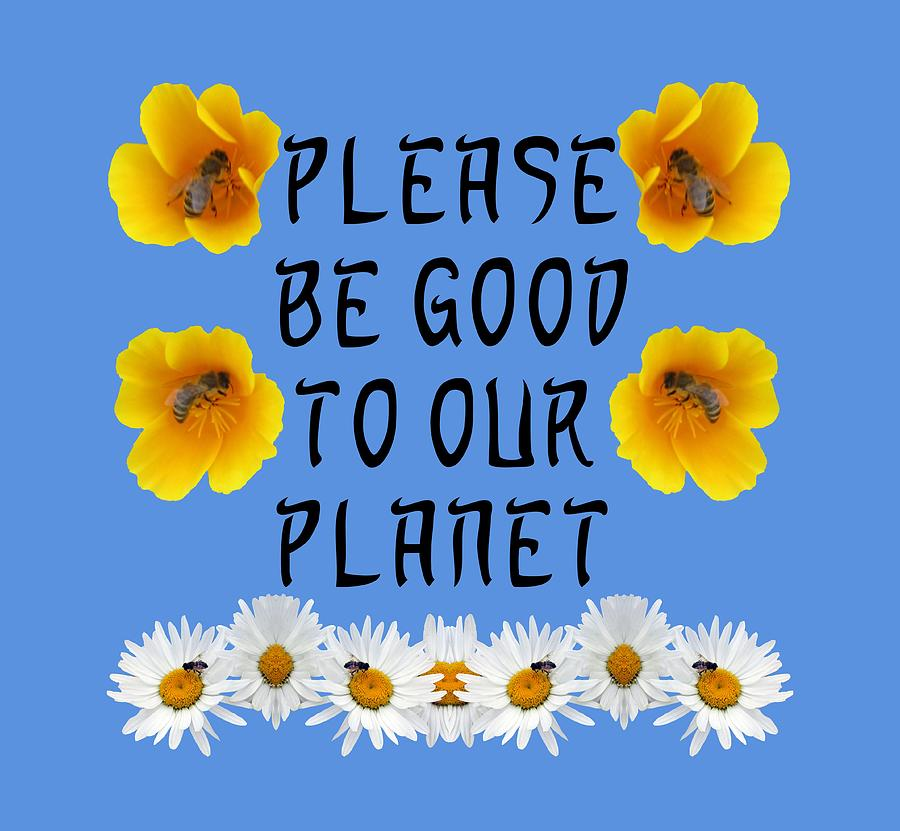 Please Be Good to Our Planet Bees by Julia L Wright