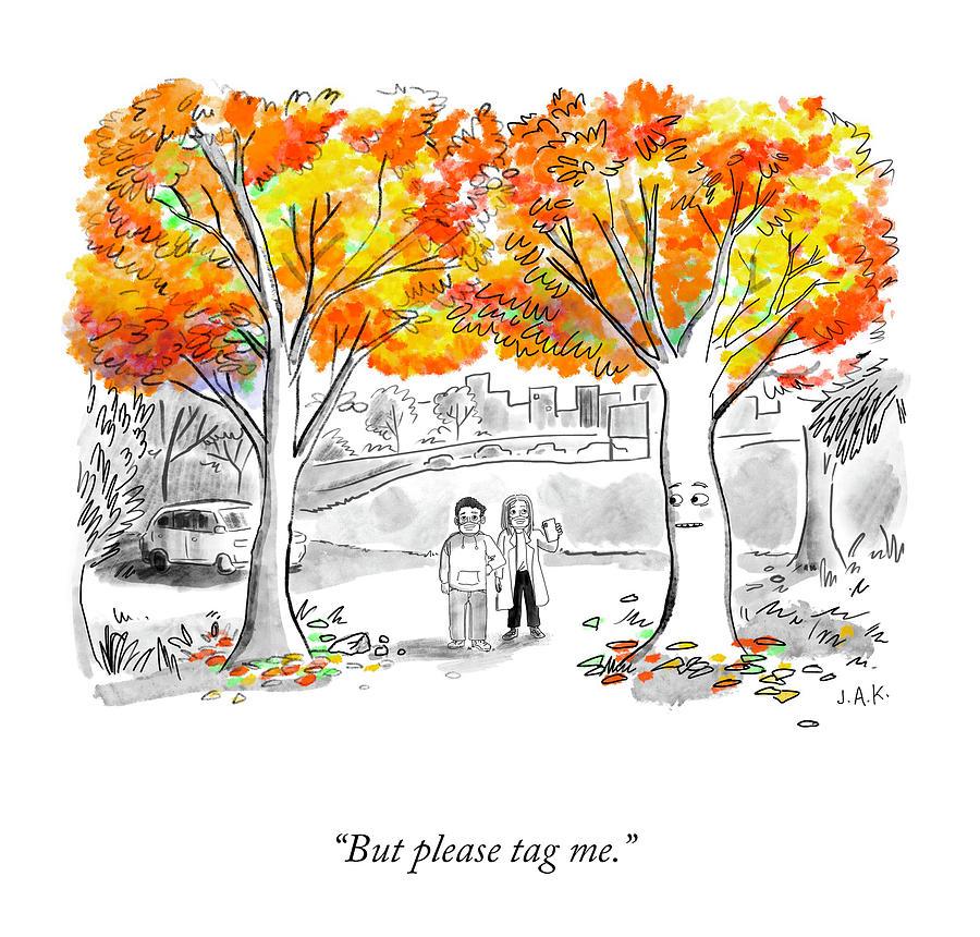 Please Tag Me Drawing by Jason Adam Katzenstein