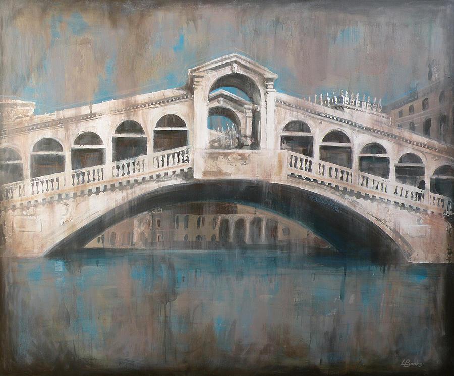 Rialto Bridge Painting - Ponte di Rialto by Leigh Banks