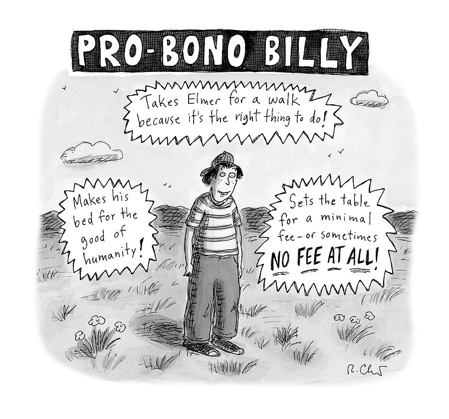Pro-Bono Billy Drawing by Roz Chast