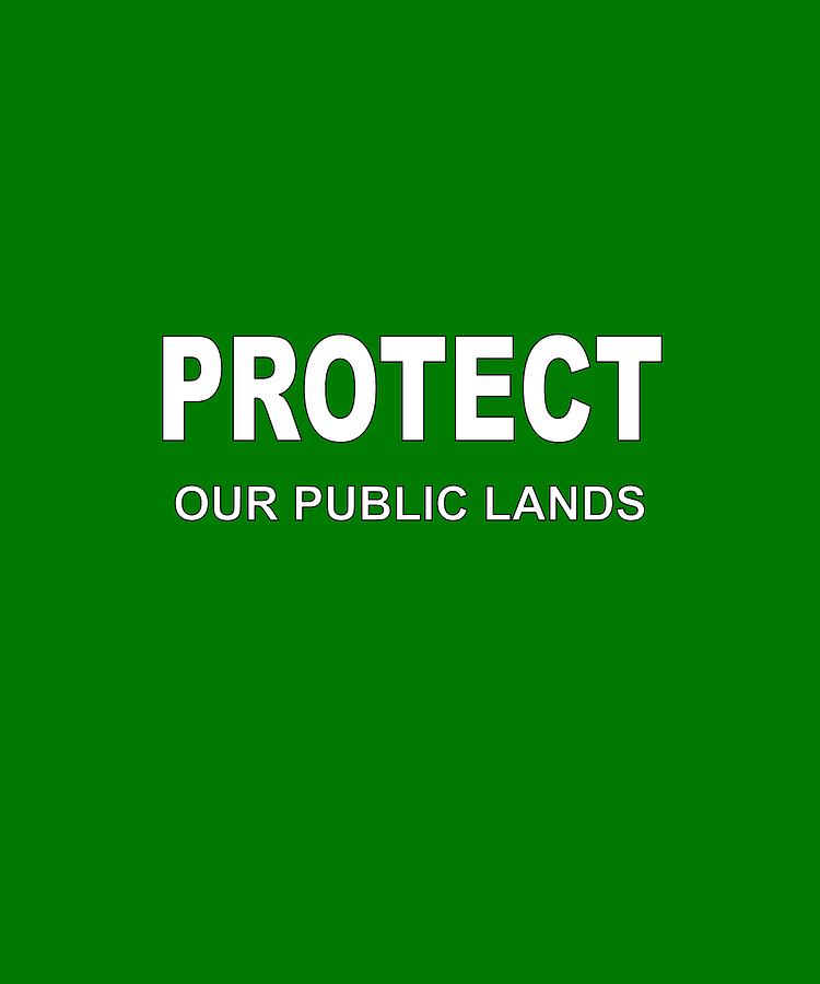 Protect Our Public Lands by WiseWild57