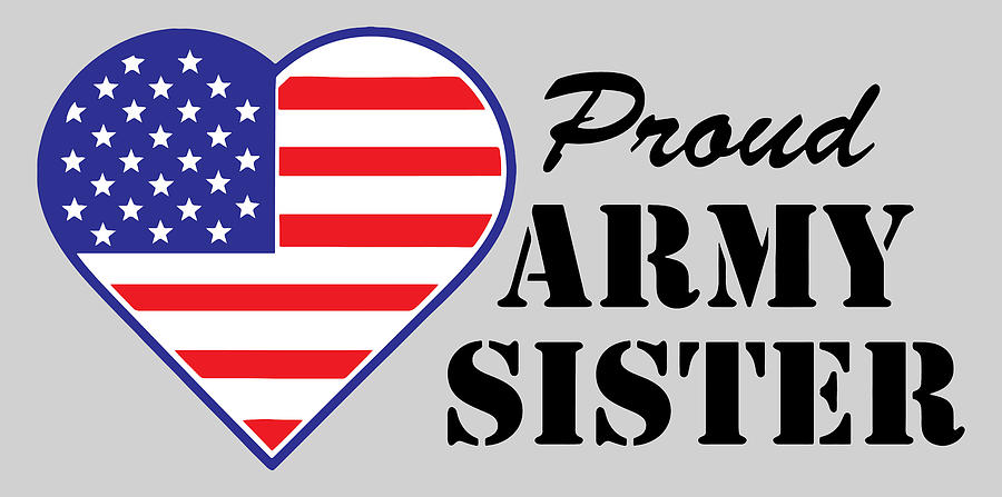 Proud  U.s. Army Sister Photograph