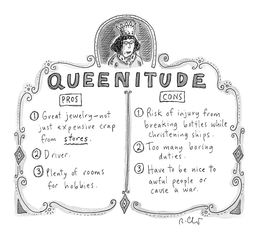 Queenitude Drawing by Roz Chast