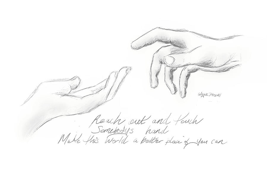 Reach Out And Touch Drawing By Wayne Pascall