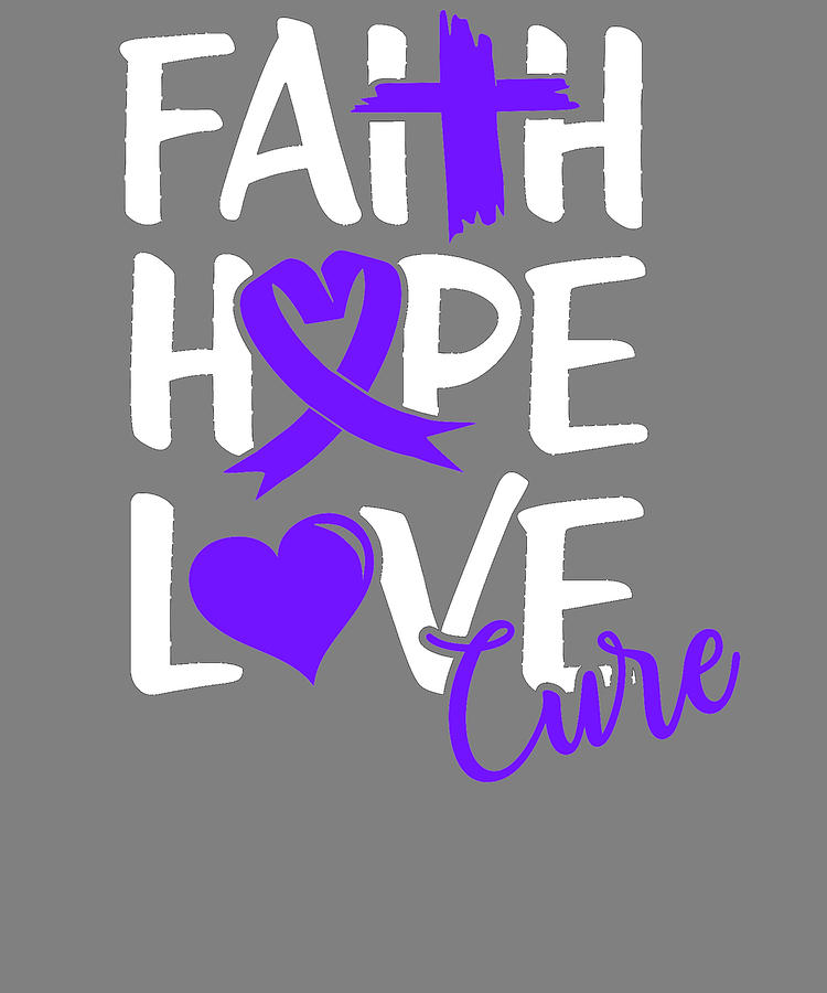 Cancer Support Digital Art - Religious Pancreatic Cancer Support Faith Hope Love Cure Pancreas Cancer by Stacy McCafferty