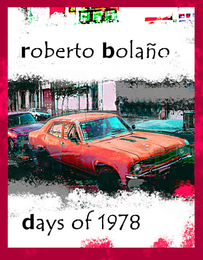 Roberto Bolano 1978  Poster 2  by Paul Sutcliffe