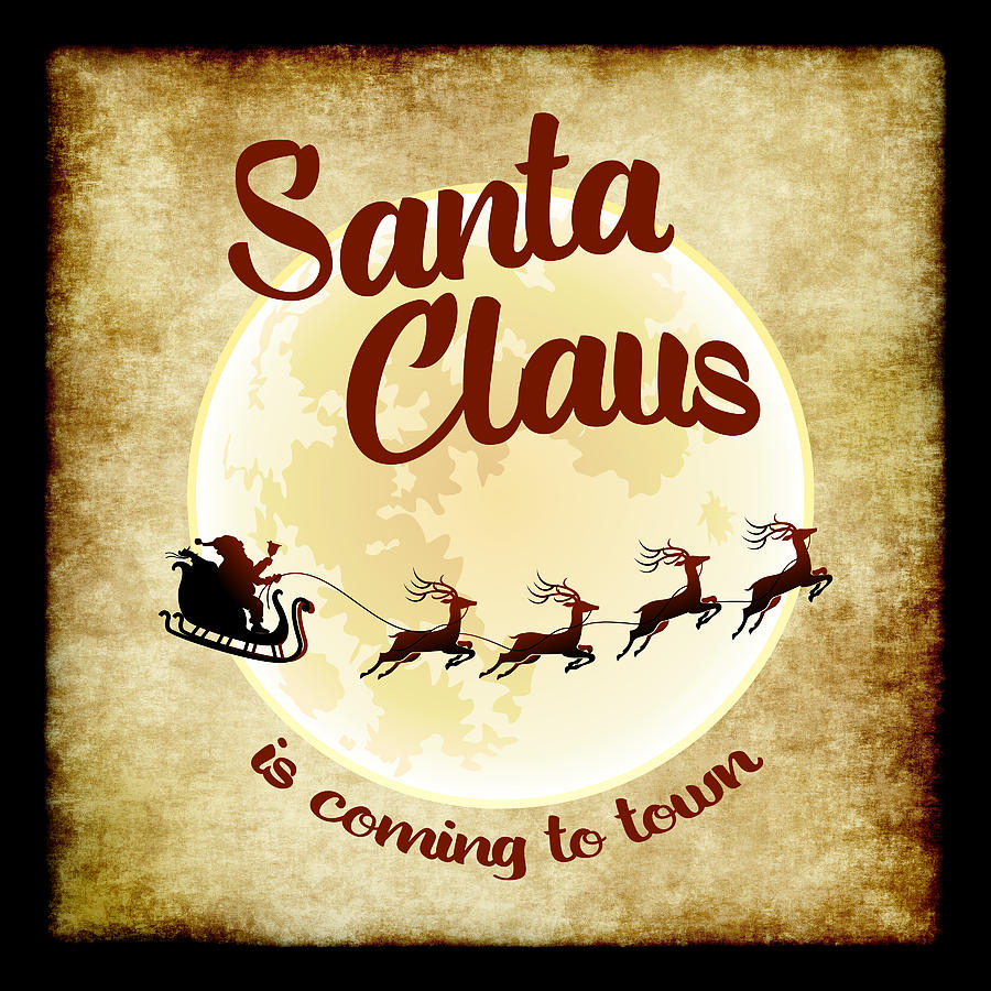 Santa Claus Is Coming To Town Digital Art