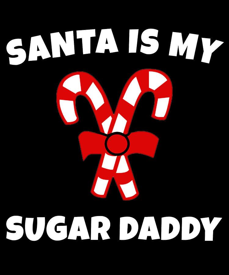 Santa is My Sugar Daddy Candy Cane Christmas by Flippin Sweet Gear