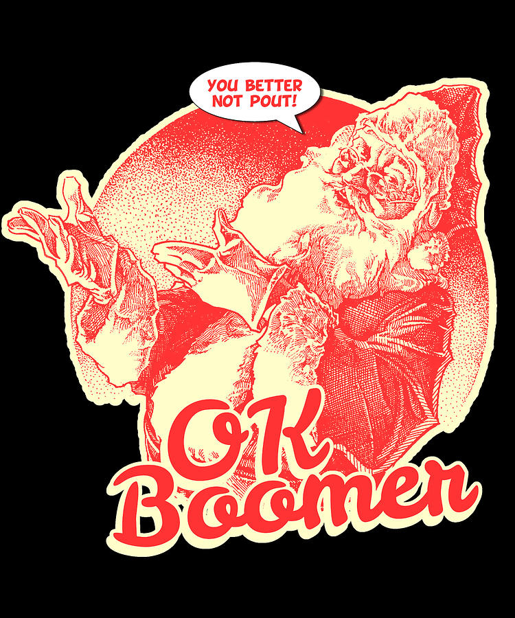 Santa OK Boomer You Better Not Pout Funny Christmas by Flippin Sweet Gear
