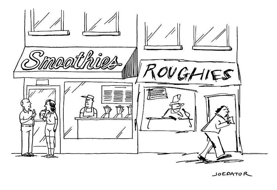 Smoothies And Roughies Drawing by Joe Dator