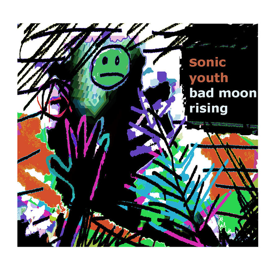 Sonic Youth 1985 Bad Moon Rising Painting