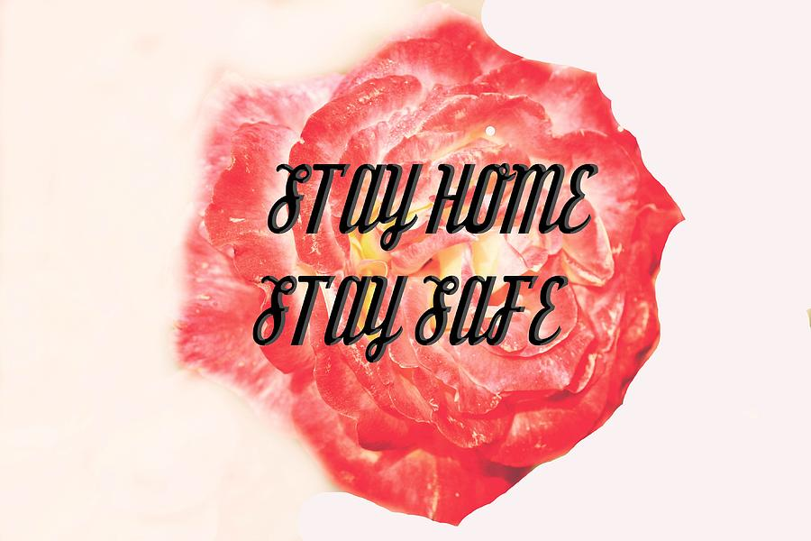 Stay Home Stay Safe Photograph