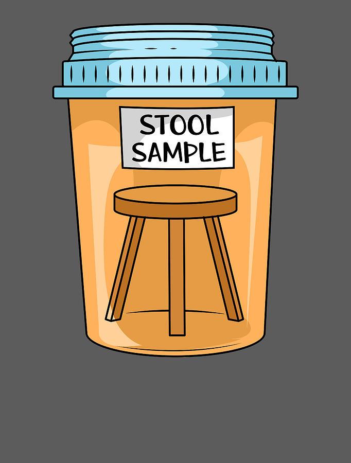 Stool Sample - Funny Medicine For Men Women Medical Surgeon Student School  Digital Art by Crazy Squirrel