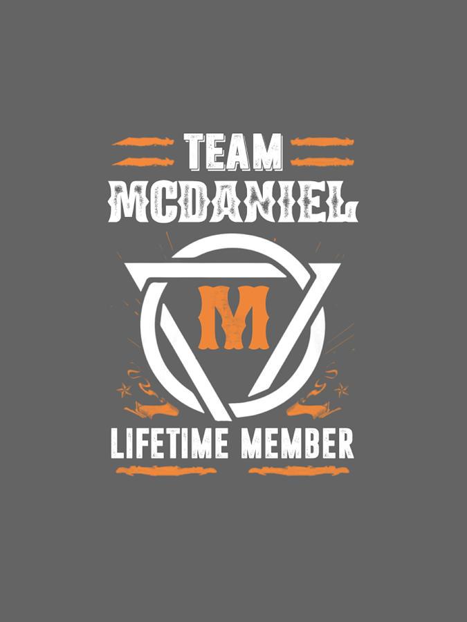 Team Mcdaniel Lifetime Member Gift T-shirt Surname Last Name Digital Art