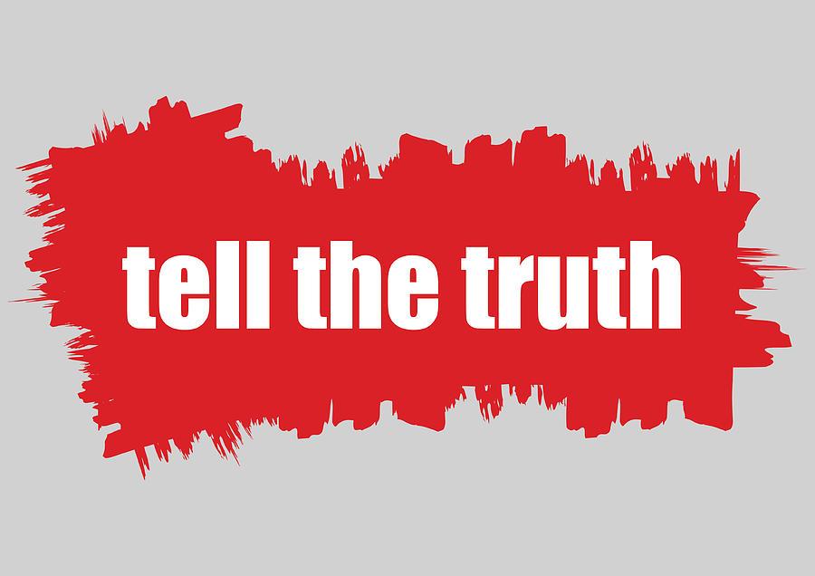 Truth Digital Art - Tell the truth by Stanislav Yatsenko