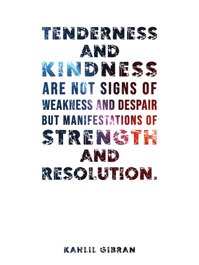 Tenderness And Kindness - Kahlil Gibran Quote - Typographic Print 01 Mixed Media