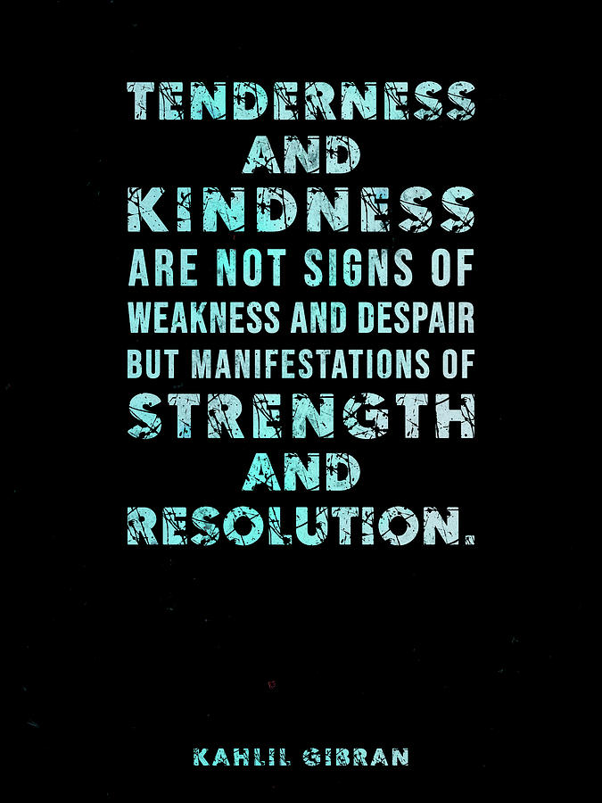 Tenderness And Kindness - Kahlil Gibran Quote - Typographic Print 02 Mixed Media