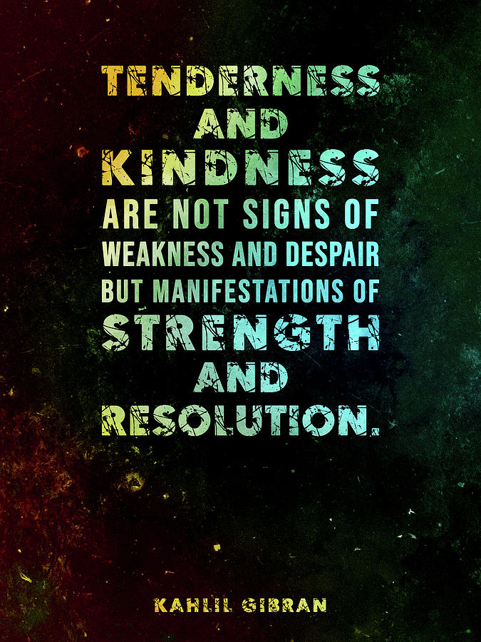 Tenderness And Kindness - Kahlil Gibran Quote - Typographic Print 03 Mixed Media