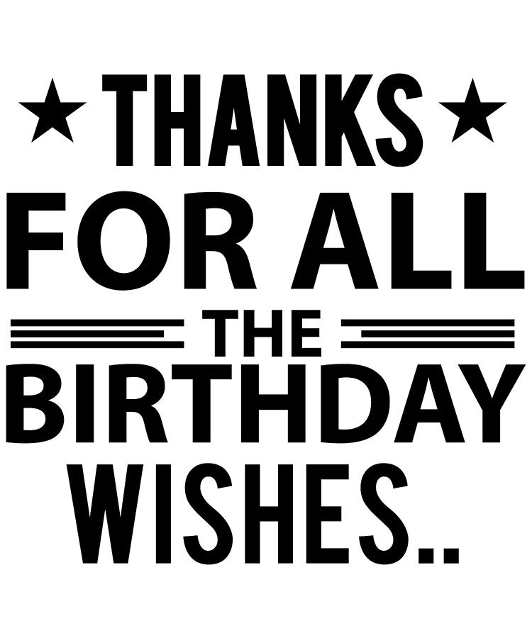 Thanks For All The Birthday Wishes by Passion Loft