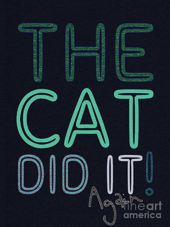 Cat Mixed Media - The Cat Did It, Again by PurrVeyor Com