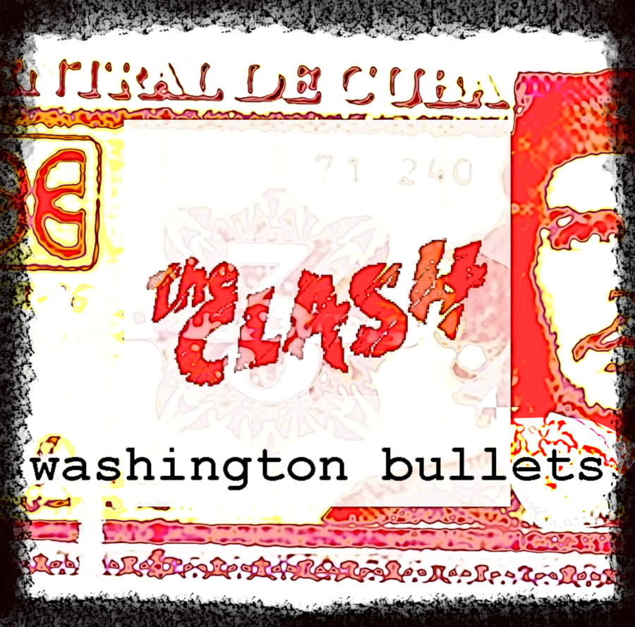 The Clash Washington Bullets 1980  by Enki Art