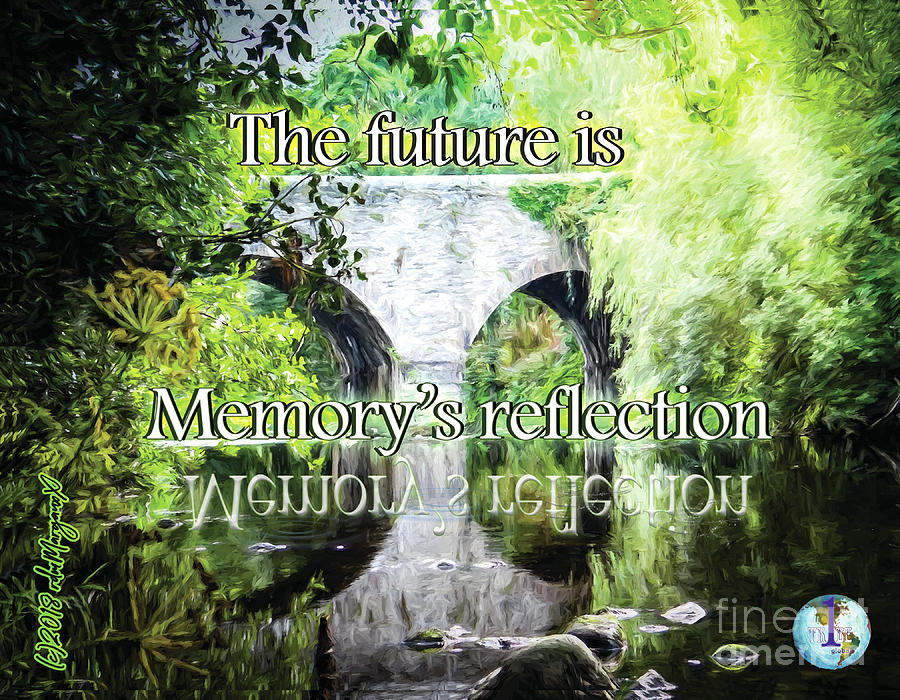 The Future Is Memorys Reflection Photograph
