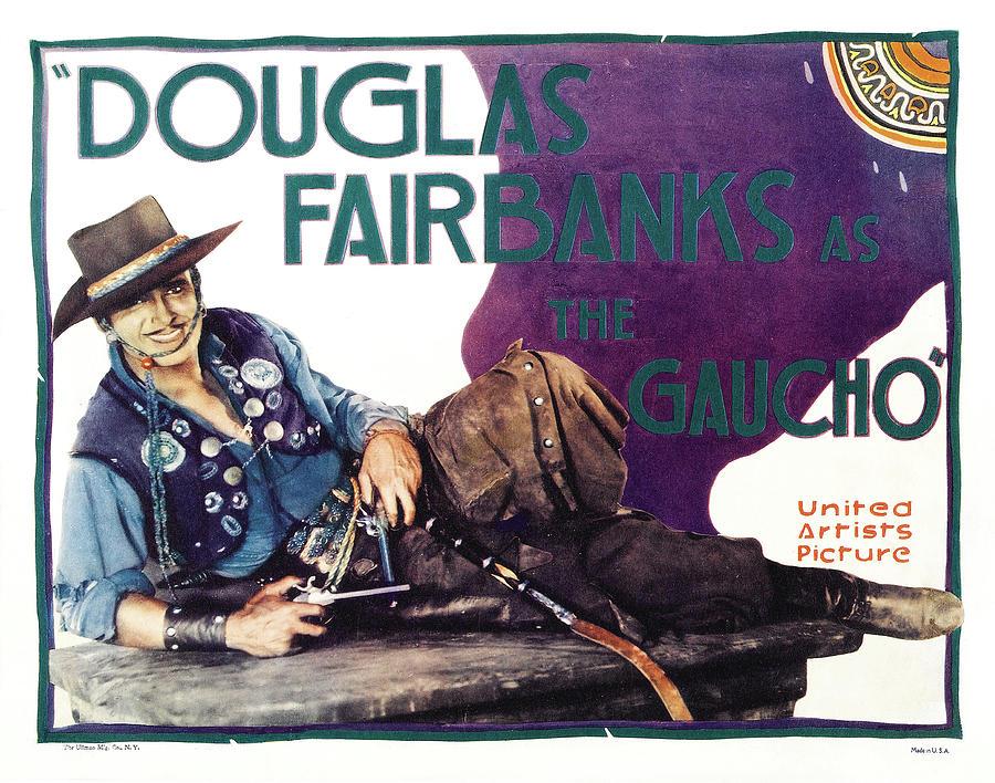the Gaucho - Douglas Fairbanks, 1927 Mixed Media
