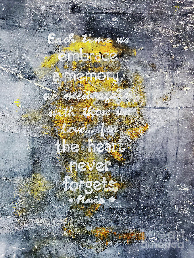 The Heart Never Forgets Poster Mixed Media