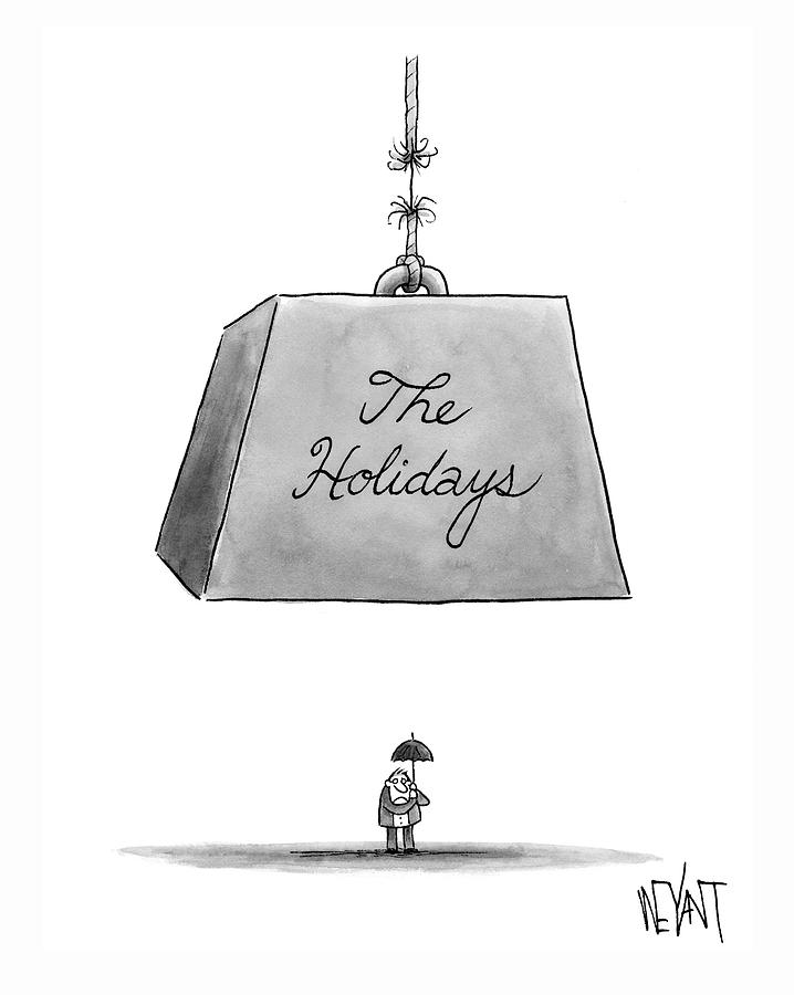 The Holidays Drawing by Christopher Weyant