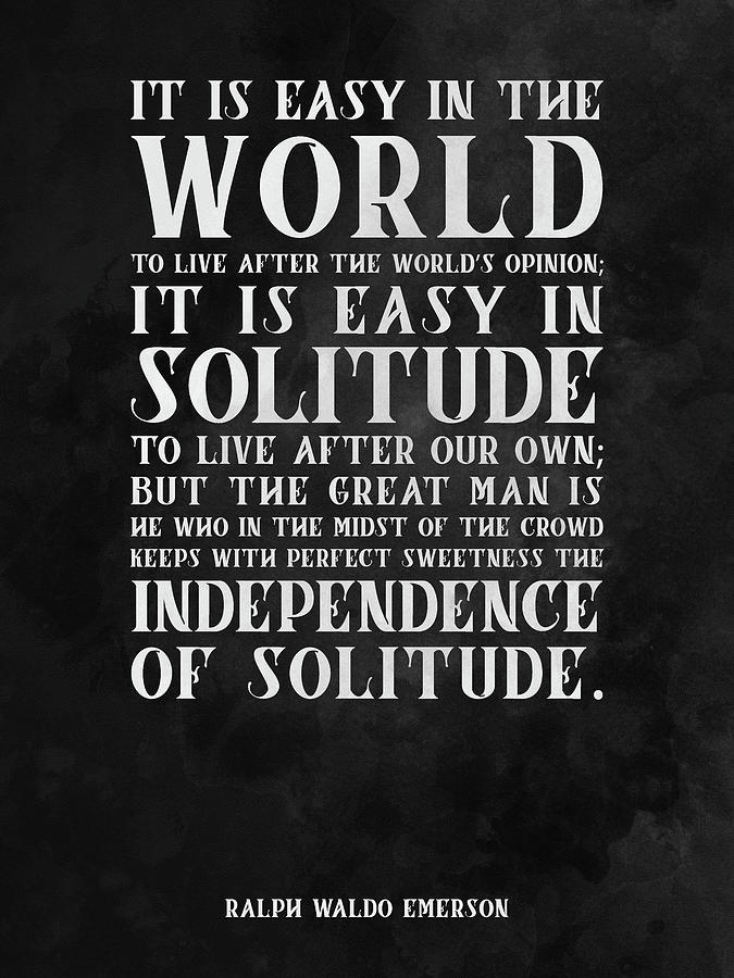 Ralph Waldo Emerson Mixed Media - The Independence of Solitude 01 - Ralph Waldo Emerson - Typographic Quote Print by Studio Grafiikka