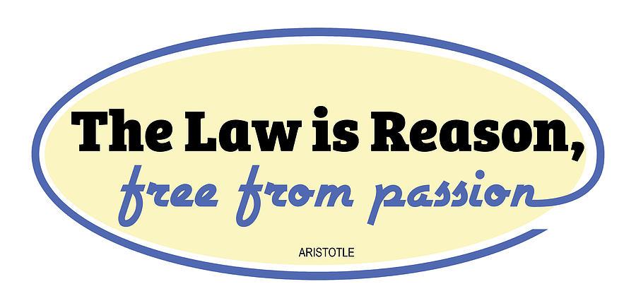 Law Digital Art - The Law is Reason by Greg Joens