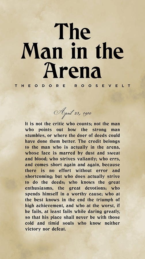 The Man In The Arena - Theodore Roosevelt - Citizenship In A Republic 03 Mixed Media