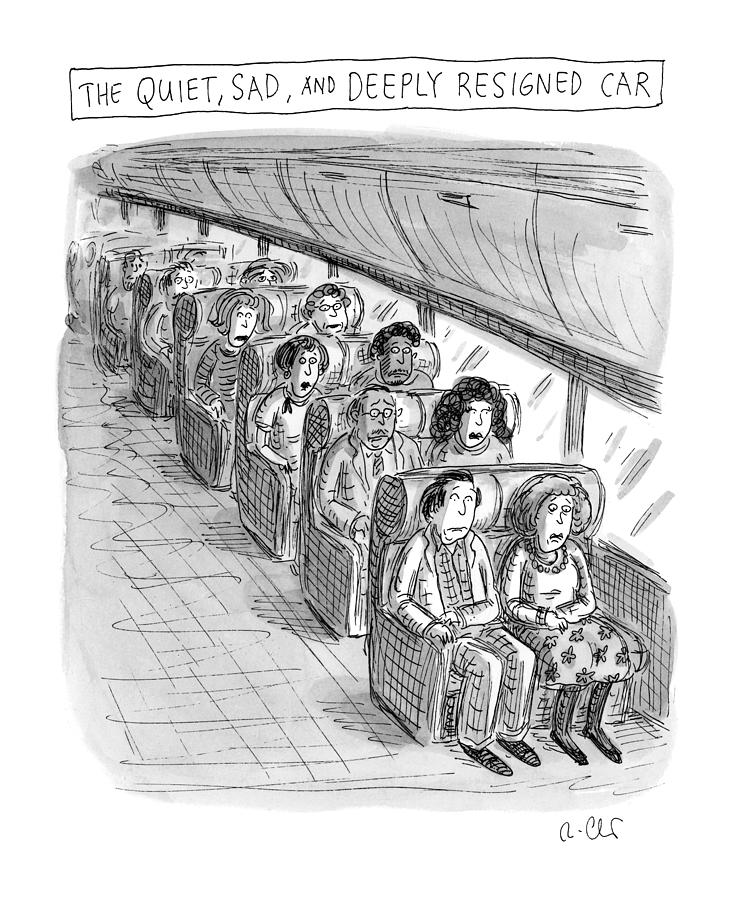 The Quiet, Sad, And Deeply Resigned Car Drawing by Roz Chast