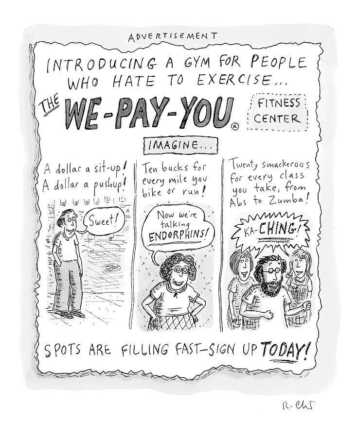 The We Pay You Fitness Center Drawing by Roz Chast