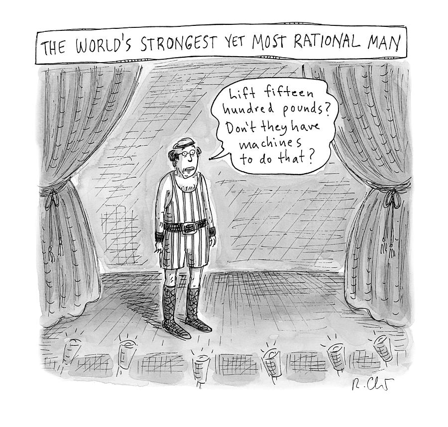 The Worlds Strongest Yet Most Rational Man Drawing by Roz Chast
