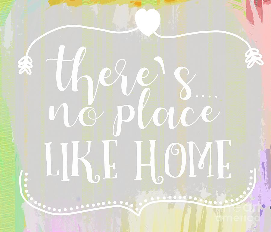 There Is No Place Like Home Digital Art
